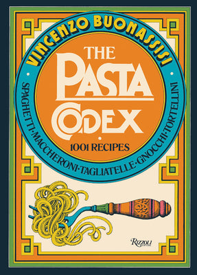 The Pasta Codex: 1001 Recipes