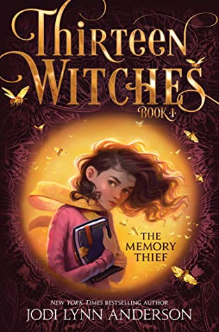 Thirteen Witches (The Memory Thief, Volume 1)