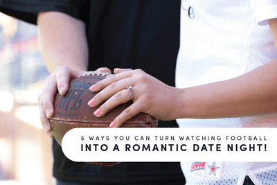 5 Ways to Turn Football into Date Night!