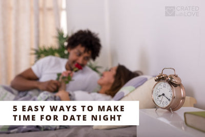 5 Easy Ways to Make Time for Date Night
