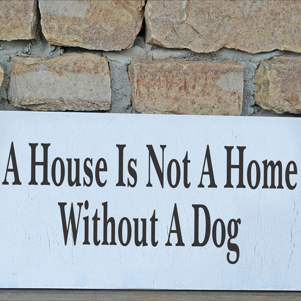 A House is not a Home without a Dog Stencil - Superior Stencils