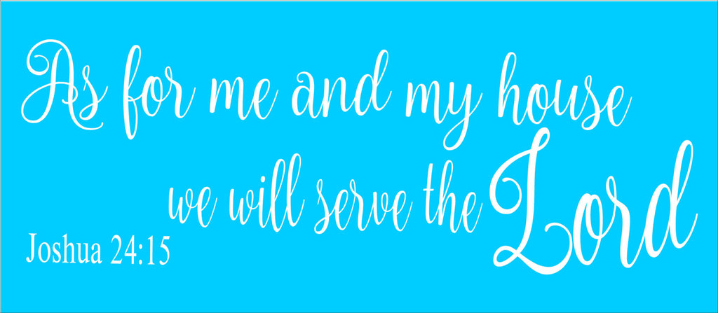 As for me and my House we will serve the Lord Stencil - Superior Stencils
