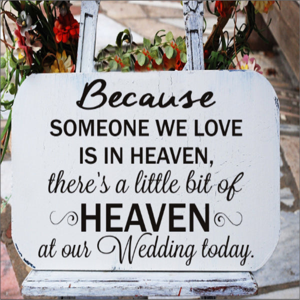 Because someone we love is in Heaven Memorial Sign - Wedding Stencil - Superior Stencils
