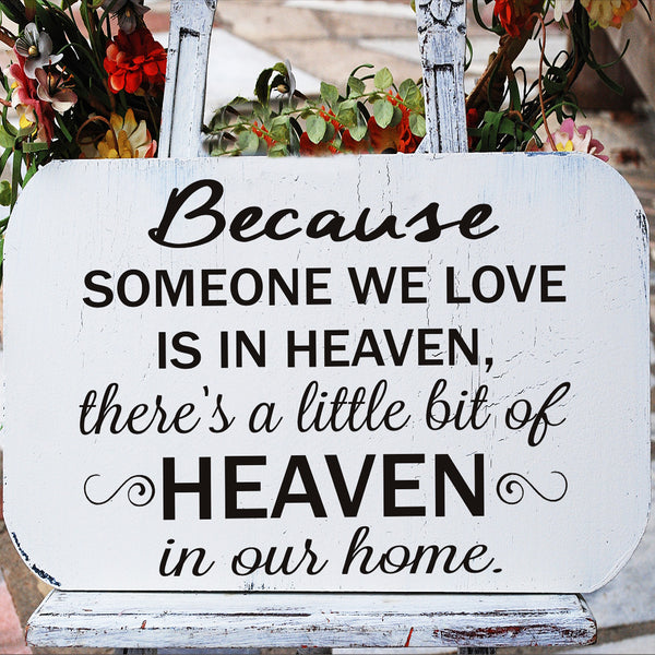 Because someone we love is in Heaven there's a little Heaven in our Home Stencil - Superior Stencils