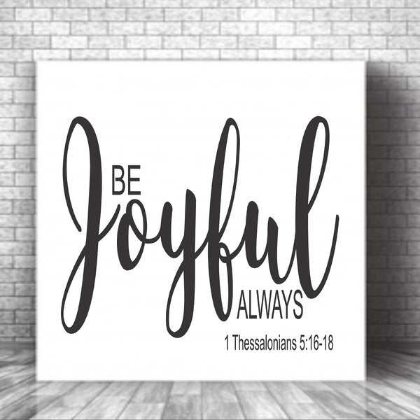 Be Joyful Always Stencil - Superior Stencils