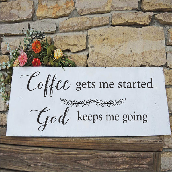 Coffee gets me started God keeps me going Stencil - Superior Stencils