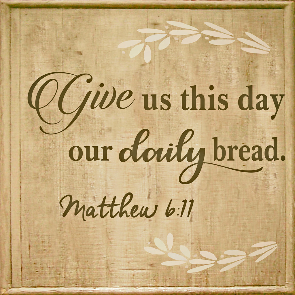 Give us this day our daily bread Stencil - Superior Stencils