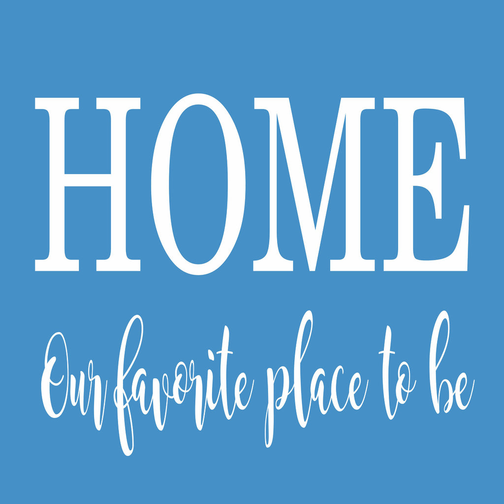 HOME our favorite place to be - Home Stencil - Superior Stencils