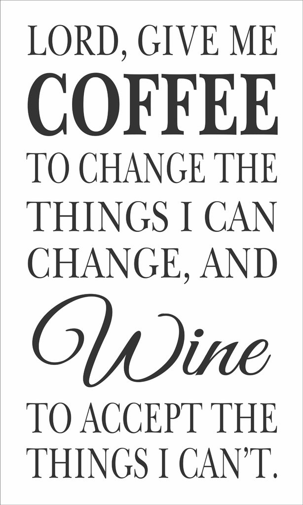 Lord give me Coffee and WINE Stencil - Superior Stencils