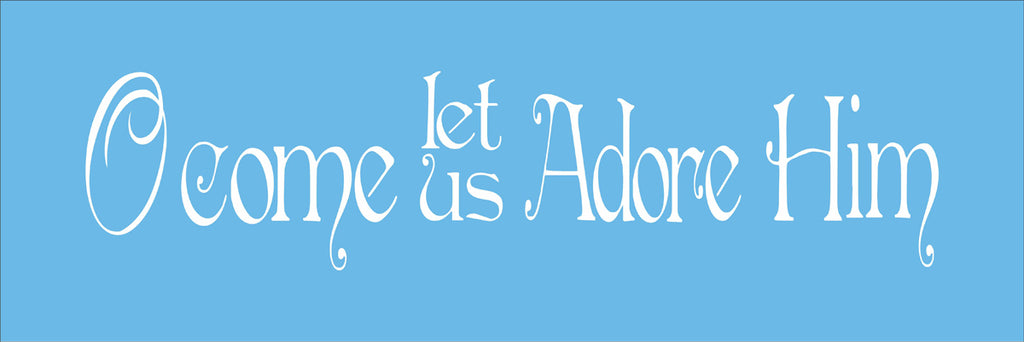 Oh Come Let Us Adore Him Stencil   Christmas Stencil - Superior Stencils