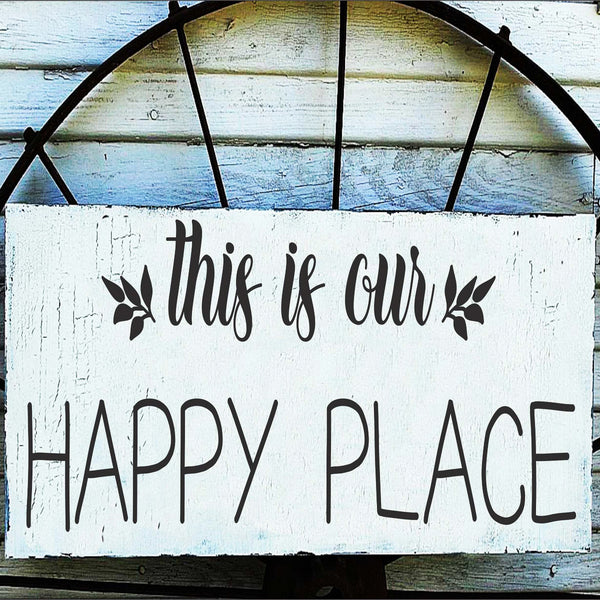 this is our HAPPY PLACE Stencil - Superior Stencils