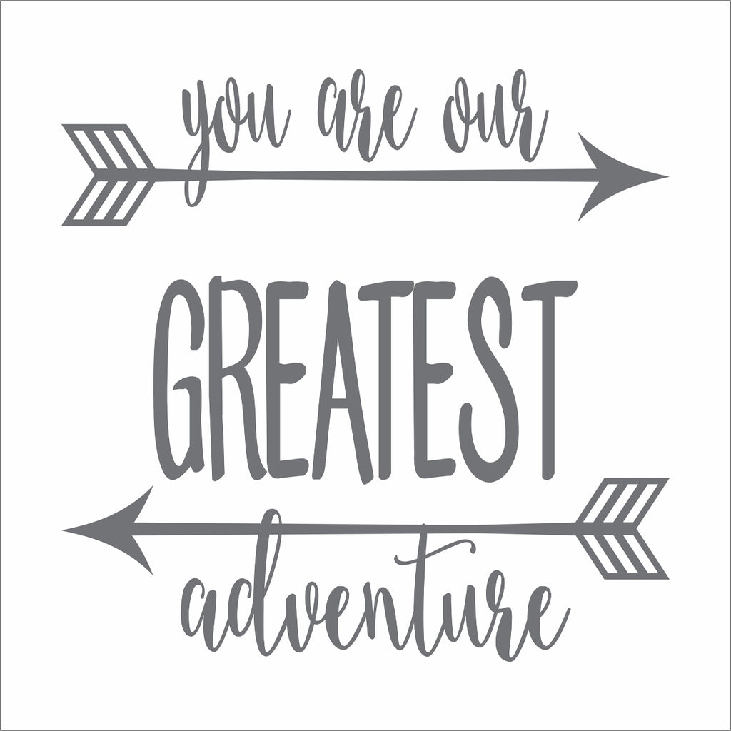 You are our GREATEST Adventure Stencil - Superior Stencils