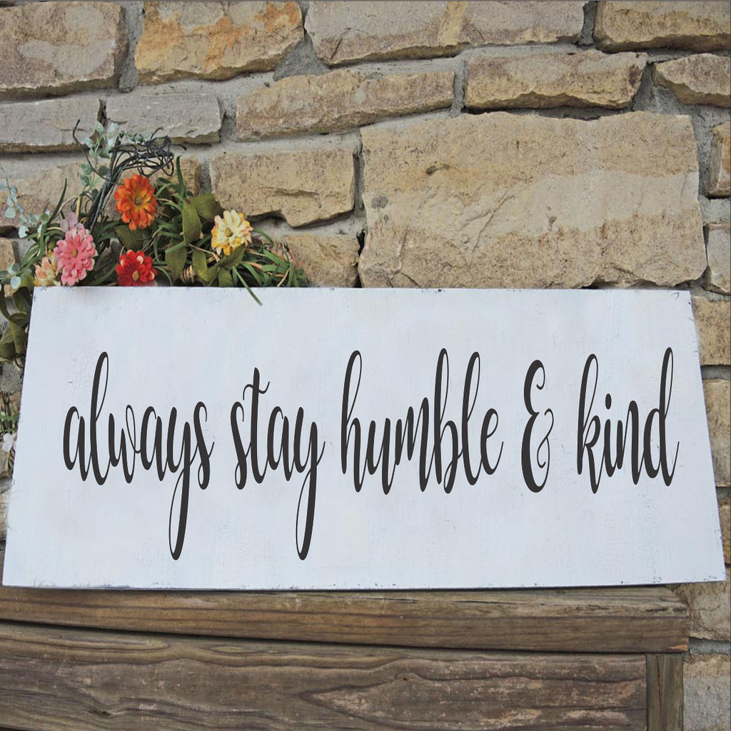 Always Stay Humble & Kind Stencil - Superior Stencils