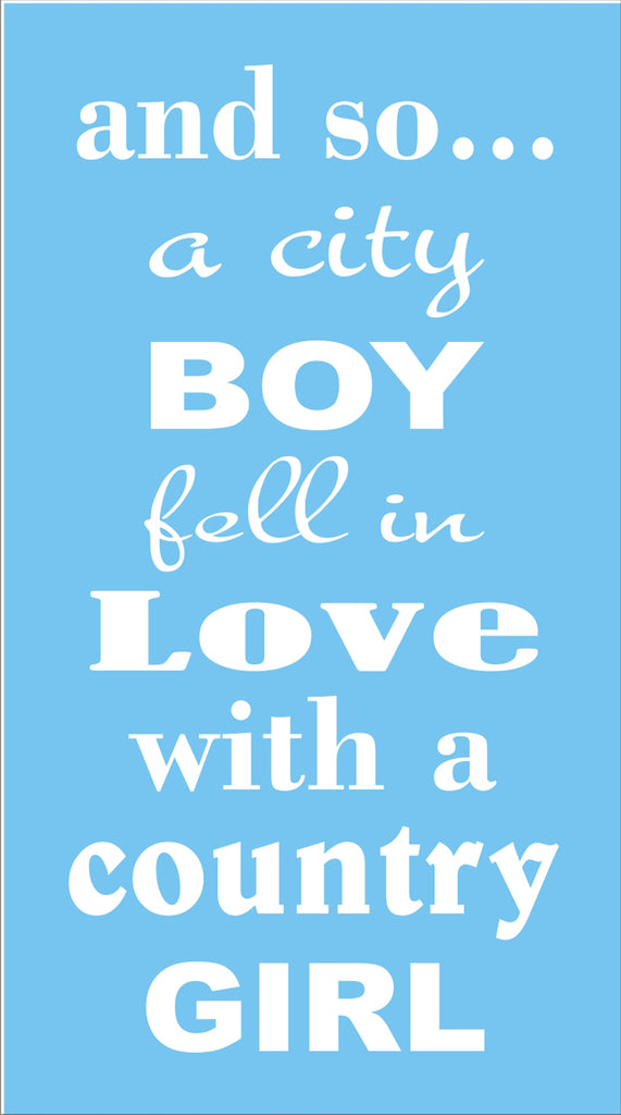 Country Boy City Girl Fell in Love STENCIL