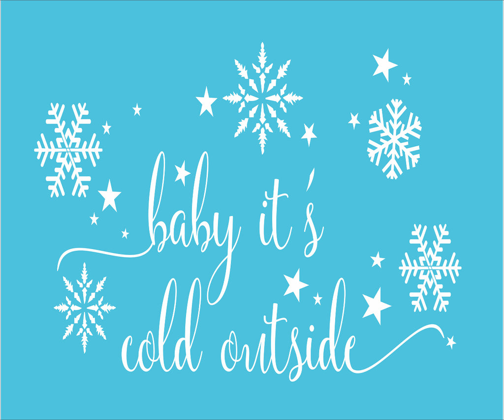Baby it's cold outside Stencil 1 - Superior Stencils