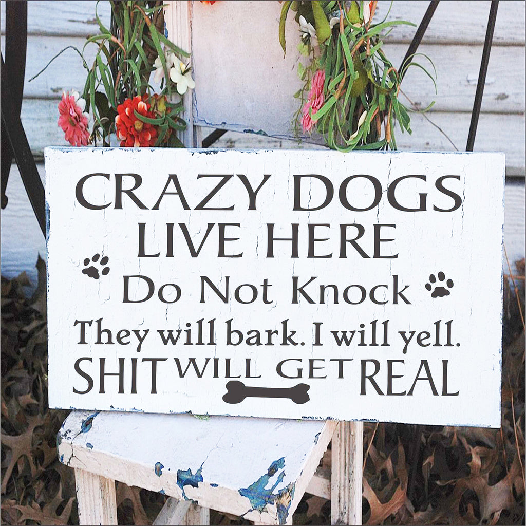 Crazy Dogs Live Here Stencil w bone - Superior Stencils