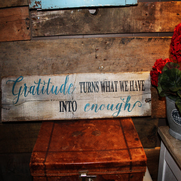 Gratitude turns what we have into Enough - Superior Stencils