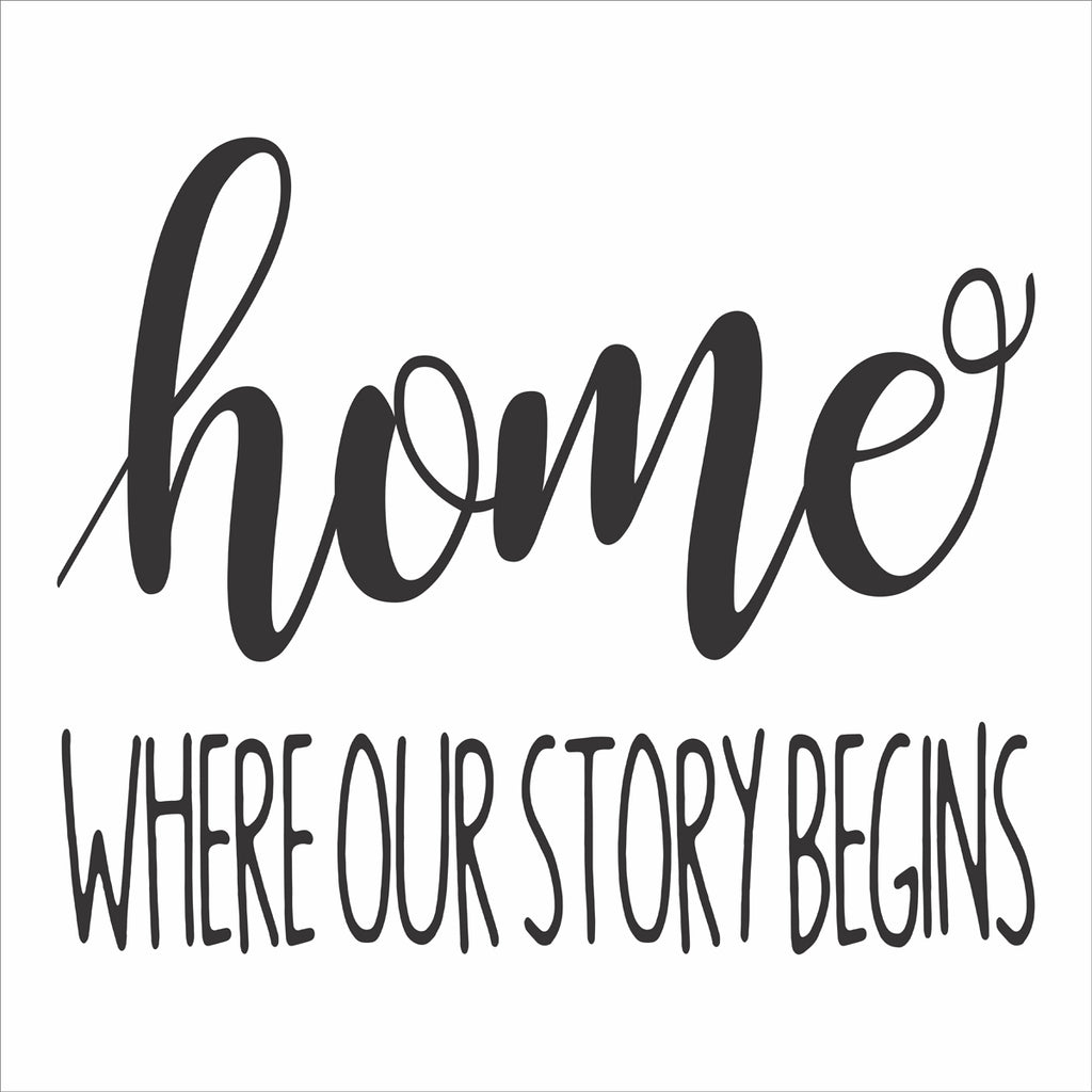 home Where Our Story Begins Stencil - Superior Stencils