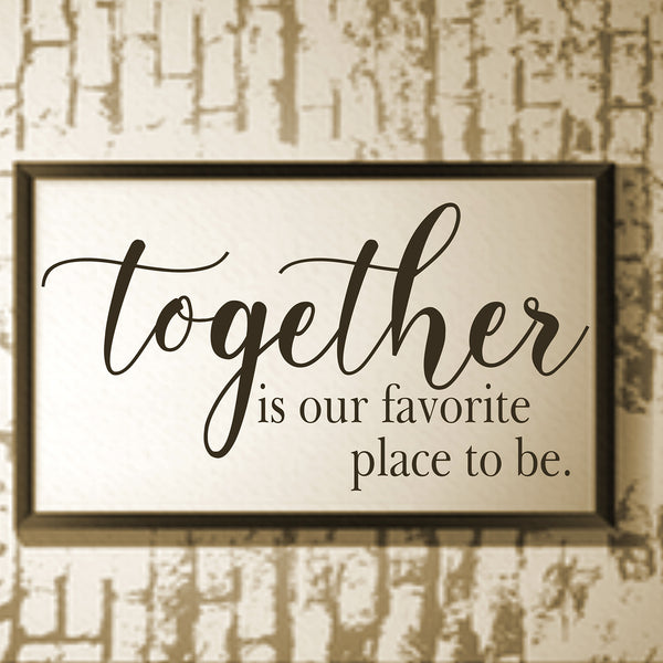 TOGETHER is our favorite place to be Stencil - 3 Line Design - Superior Stencils