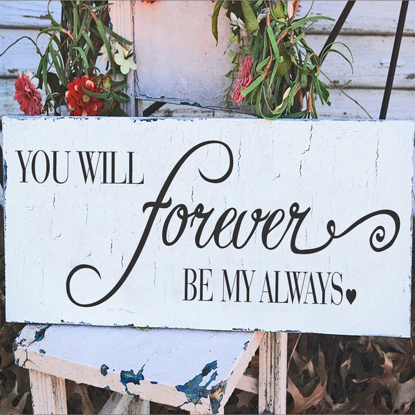 You will forever be my Always Stencil - Superior Stencils
