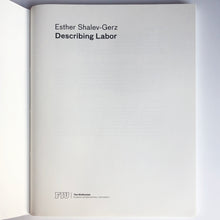 "Load image into Gallery viewer, Esther Shalev-Gerz ""Describing Labor"" Exhibition Catalog"
