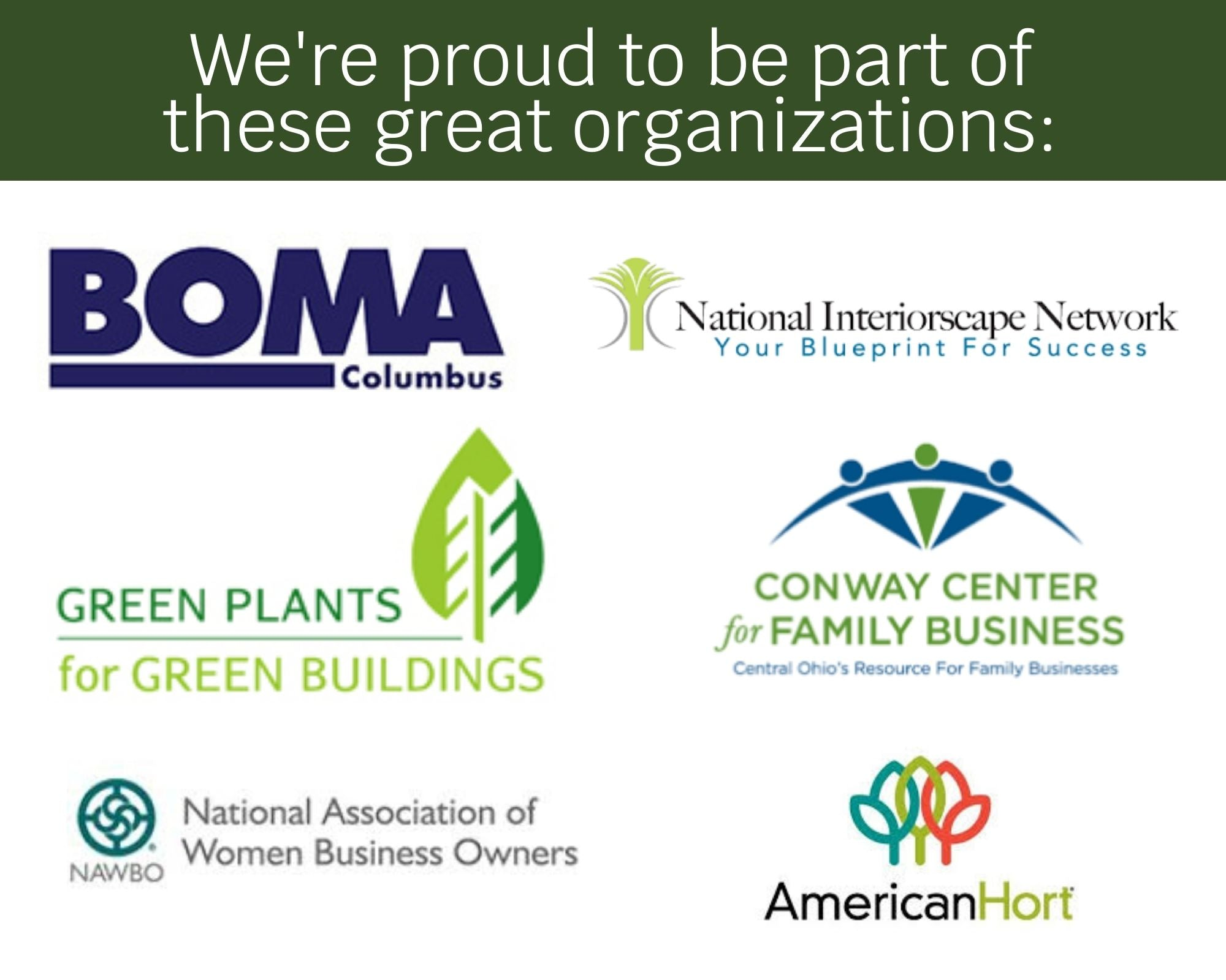 Members of BOMA columbus, green plants for green buildings, NAWBO, american hort, national interiorscapes network, conway center for family business, interior plants in offices, moss walls in offices, interior plant services