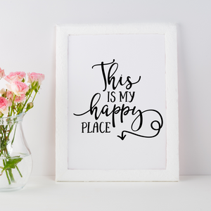 This Is My Happy Place Print