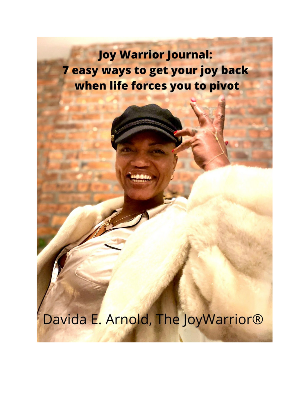 Joy Warrior Journal: 7 easy ways to get your joy back when life forces you to pivot
