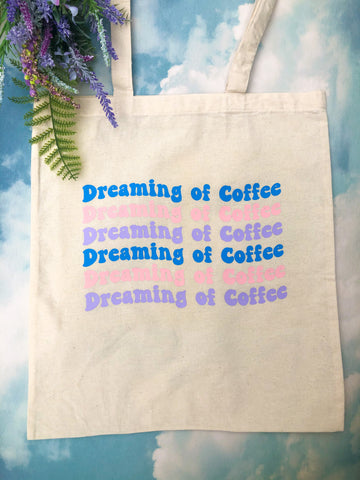 Dreaming of Coffee Tote