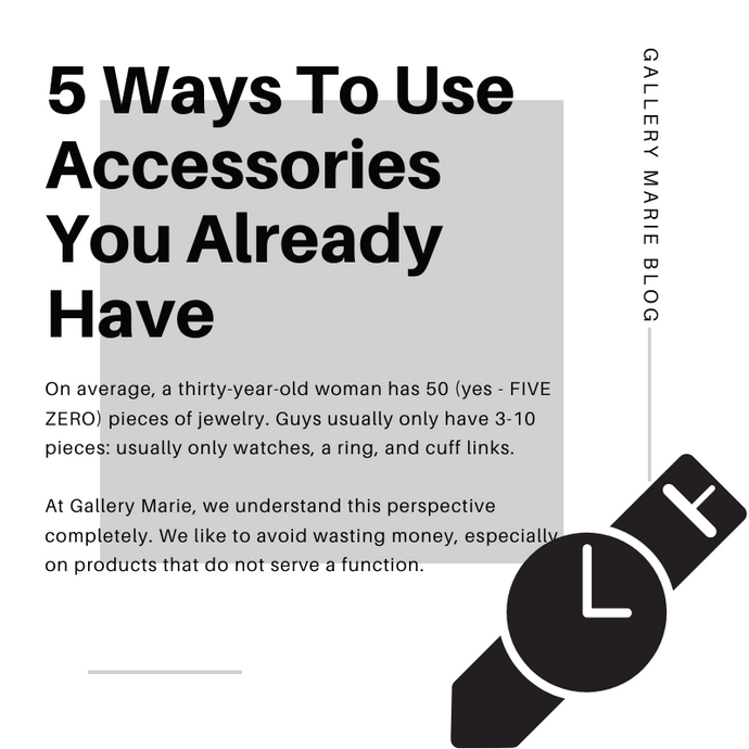 Men's Accessories: How To Use What You Already Have