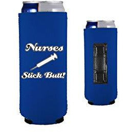 royal blue magnetic slim can koozie with nurses stick butt funny design