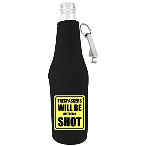 Black zipper beer bottle koozie with opener and trespassers will be offered a shot design