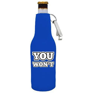 "royal blue beer bottle koozie with bottle opener and ""you won't"" funny text design"
