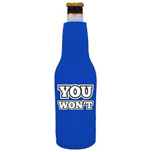 "royal blue beer bottle koozie with ""you won't"" funny text design"