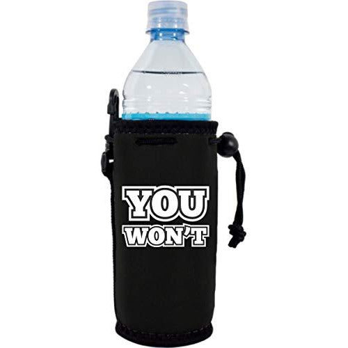 You Won't Water Bottle Coolie