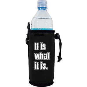 "black water bottle koozie with ""it is what it is"" funny text design"