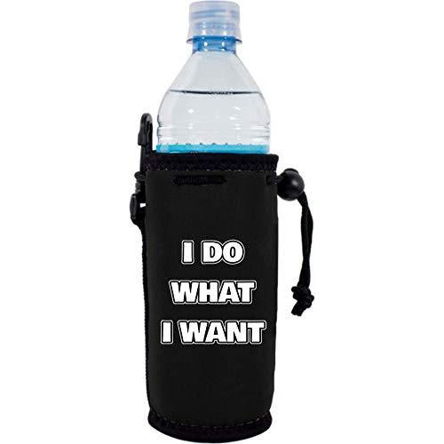 I Do What I Want Water Bottle Coolie