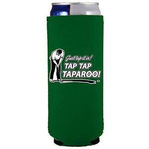 slim can koozie with tap tap taparoo design
