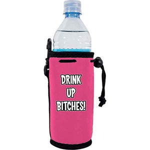 Drink Up Bitches Water Bottle Coolie