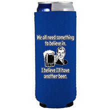 Load image into Gallery viewer, slim can koozie with i believe ill have another beer design