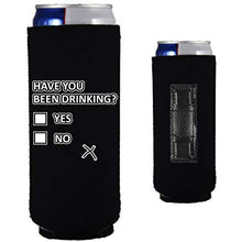 Load image into Gallery viewer, black magnetic slim can koozie with funny have you been drinking yes or no design