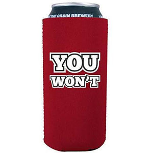 You Won't 16 oz. Can Coolie
