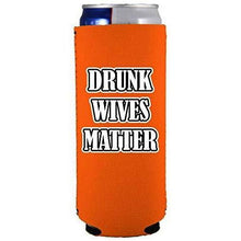 "Load image into Gallery viewer, orange slim can koozie with ""drunk wives matter"" funny text design"
