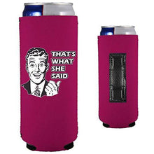 Load image into Gallery viewer, magenta magnetic slim can koozie with that's what she said and 50's guy funny design