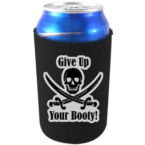 "black can koozie with ""give up your booty"" text and skull and swords pirate design"