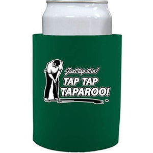 "Just Tap It In! Taparoo! Thick Foam""Old School"" Can Coolie"