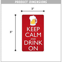 Load image into Gallery viewer, Keep Calm and Drink On Vinyl Sticker