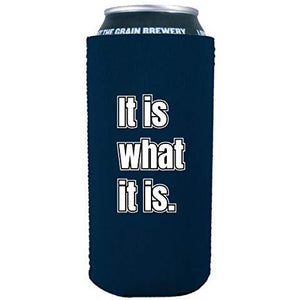 It Is What It Is 16 oz. Can Coolie