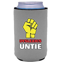 Load image into Gallery viewer, can koozie with dyslexics untie design