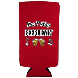 Don't Stop Beerlievin' Slim Can Coolie